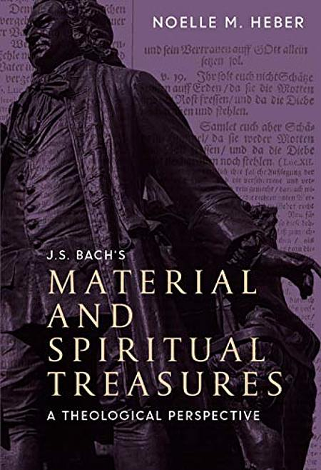 Noelle M. Heber: J. S. Bach's Material and spiritual treasures. A theological perspective/Foto: The Boydell Press