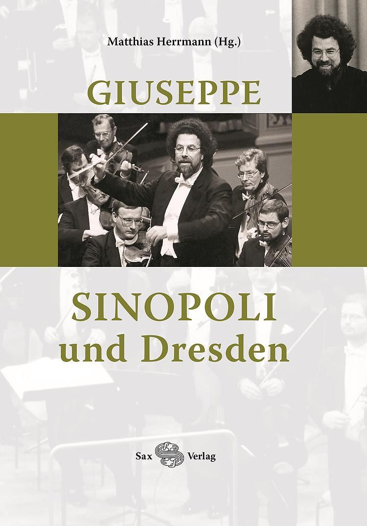 Matthias Herrmann (Hg.): Giuseppe Sinopoli und Dresden/Foto: Sax-Verlag